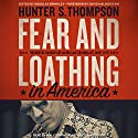 Fear and Loathing in America: The Brutal Odyssey of an Outlaw Journalist, 1968 - 1976 (       UNABRIDGED) by Hunter S. Thompson Narrated by Malcolm Hillgartner