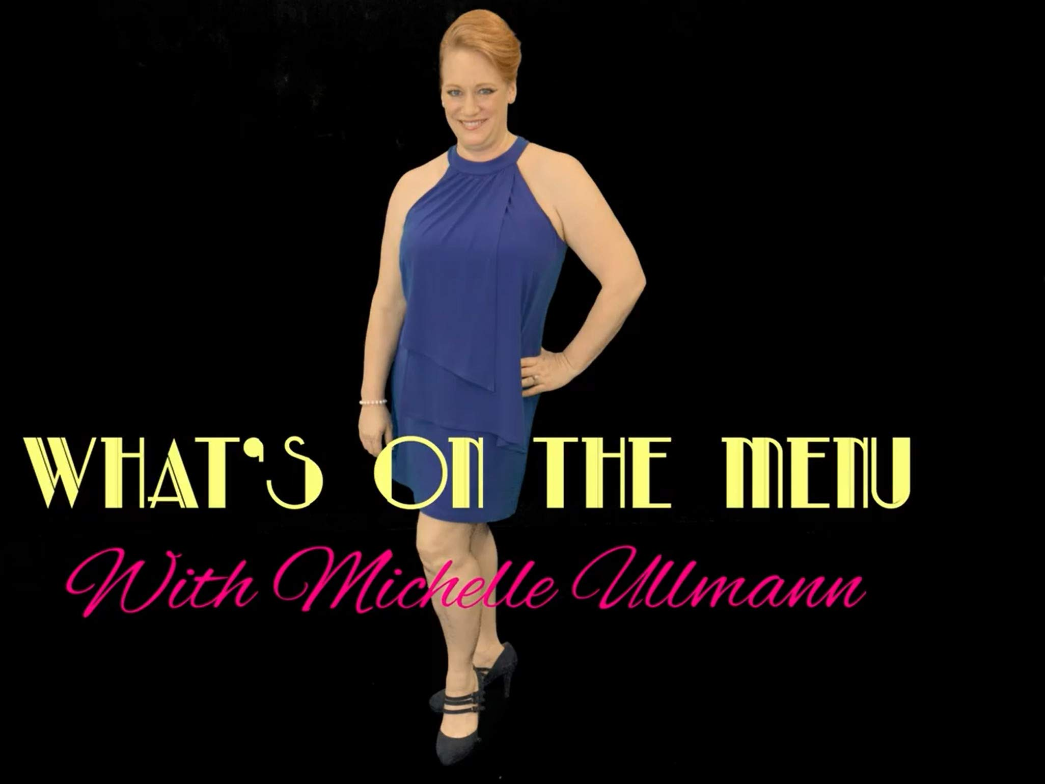 What's On The Menu with Michelle Ullmann