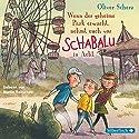 Wenn der geheime Park erwacht, nehmt euch vor Schabalu in Acht Hörbuch von Oliver Scherz Gesprochen von: Martin Baltscheit