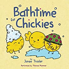 Bathtime for Chickies (       UNABRIDGED) by Janee Trasler Narrated by Therese Plummer