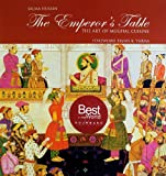 The Emperors Table: The Art of Mughal Cuisine