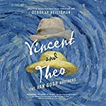 Vincent & Theo: The Van Gogh Brothers   Deborah Heiligman