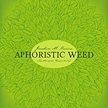 Aphoristic Weed: Synthesegeiles Hörspielbuch Hörbuch von Joachim M. Karius Gesprochen von: Joachim M. Karius