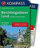 Berchtesgadener Land und Steinernes Meer: Wanderführer mit Tourenkarte zum Mitnehmen. (KOMPASS-Wanderführer)