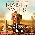 Last Chance Rebel: A Copper Ridge Novel Audiobook by Maisey Yates Narrated by Lillian Thayer