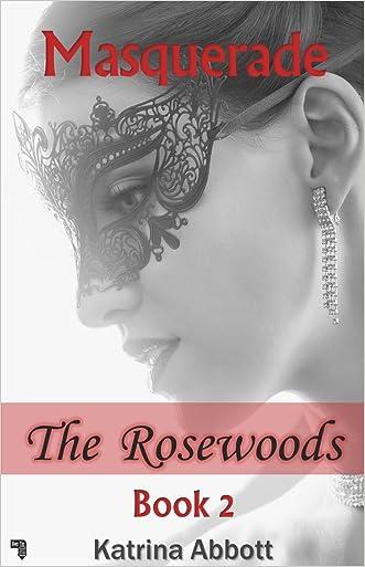 Masquerade (The Rosewoods Book 2)