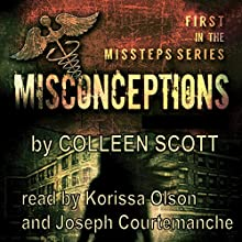 Misconceptions: Missteps, Book 1 Audiobook by Colleen Scott Narrated by Joseph Courtemanche, Korissa Olson