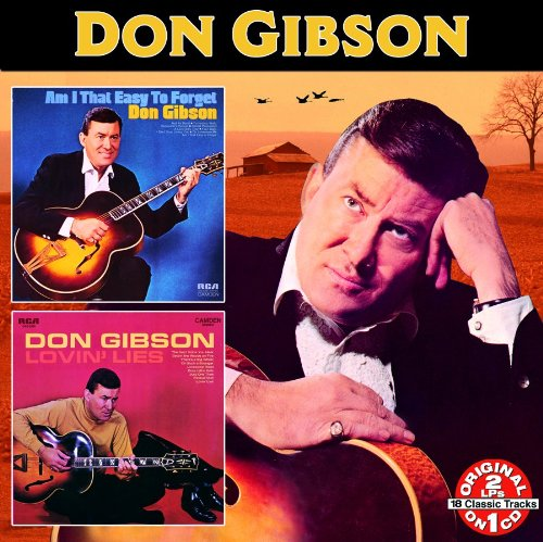 Don Gibson - Am I That Easy to Forget/Lovin
