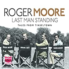Last Man Standing (       UNABRIDGED) by Roger Moore Narrated by Jonathan Keeble