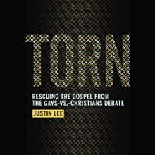 Torn: Rescuing the Gospel from the Gays-vs.-Christians Debate (       UNABRIDGED) by Justin Lee Narrated by Justin Lee