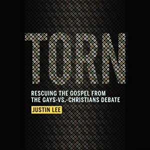 Torn: Rescuing the Gospel from the Gays-vs.-Christians Debate | [Justin Lee]