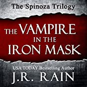 The Vampire in the Iron Mask: The Spinoza Trilogy, #3 | J.R. Rain