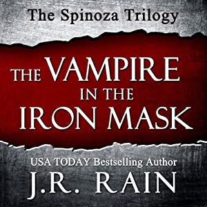 The Vampire in the Iron Mask: The Spinoza Trilogy, #3 | [J.R. Rain]