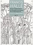 Francis Hall� : 50 ans d'explorations...