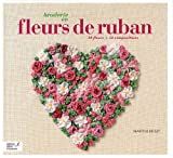echange, troc Martine Biessy - Broderie en fleurs de ruban : 50 fleurs & 52 compositions