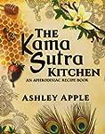 The Kama Sutra Kitchen: An Aphrodisia...