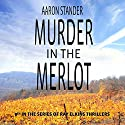 Murder in the Merlot: Ray Elkins Thrillers, Volume 8 Audiobook by Aaron Stander Narrated by Jeremy Vore