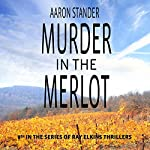Murder in the Merlot: Ray Elkins Thrillers, Volume 8 | Aaron Stander