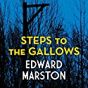 Steps to the Gallows Audiobook by Edward Marston Narrated by Gordon Griffin