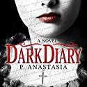 Dark Diary Audiobook by P. Anastasia Narrated by P. Anastasia