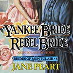Yankee Bride - Rebel Bride, Book 5 (       UNABRIDGED) by Jane Peart Narrated by Renee Raudman