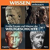 Große Frauen und Männer der Weltgeschichte - Teil 3 | Stephanie Mende, Wolfgang Suttner