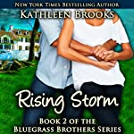 Rising Storm: A Bluegrass Brothers Novel, Volume 2 (       UNABRIDGED) by Kathleen Brooks Narrated by Eric G. Dove