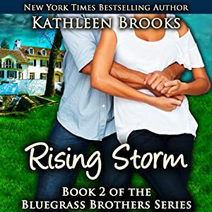 Rising Storm: A Bluegrass Brothers Novel, Volume 2 | [Kathleen Brooks]