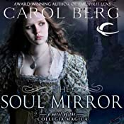 The Soul Mirror: A Novel of the Collegia Magica | [Carol Berg]