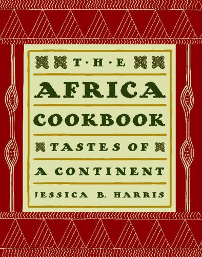 The Africa Cookbook: Tastes of a Continent by Jessica B. Harris