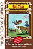 img - for Goat Tying (Young Texas Cowboys) book / textbook / text book