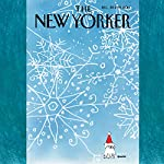 The New Yorker, December 22nd & 29th 2014: Part 1 (Jerome Groopman, Elizabeth Kolbert, John Colapinto) | Jerome Groopman,Elizabeth Kolbert,John Colapinto