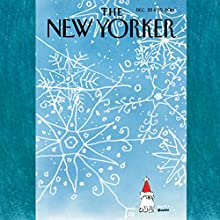 The New Yorker, December 22nd & 29th 2014: Part 1 (Jerome Groopman, Elizabeth Kolbert, John Colapinto)  by Jerome Groopman, Elizabeth Kolbert, John Colapinto Narrated by Dan Bernard, Christine Marshall