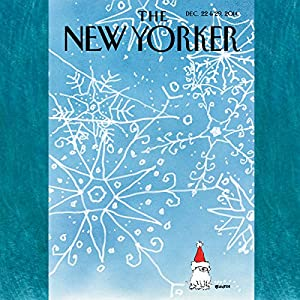 The New Yorker, December 22nd & 29th 2014: Part 1 (Jerome Groopman, Elizabeth Kolbert, John Colapinto) Periodical