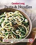Canadian Living: Pasta & Noodles