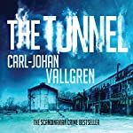 The Tunnel: Danny Katz Thriller, Book 2 | Carl-Johan Vallgren,Rachel Willson-Broyles - translator