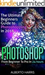 Photoshop: The Ultimate Beginners Gui...