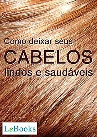 Amazon.com: Como deixar seus cabelos lindos e saudáveis (Coleção