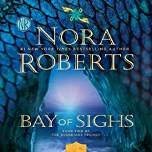 Bay of Sighs: Guardians Trilogy, Book 2 Audiobook by Nora Roberts Narrated by Saskia Maarleveld