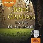 L'Allée du sycomore (       Texte intégral) Auteur(s) : John Grisham Narrateur(s) : Stéphane Ronchewski
