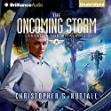 The Oncoming Storm: Angel in the Whirlwind, Book 1 (       UNABRIDGED) by Christopher G. Nuttall Narrated by Lauren Ezzo