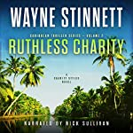 Ruthless Charity: A Charity Styles Novel: Caribbean Thriller Series, Book 2   Wayne Stinnett
