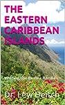 THE EASTERN CARIBBEAN ISLANDS: Visiti...