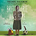 Britt-Marie Was Here: A Novel Audiobook by Fredrik Backman Narrated by Joan Walker