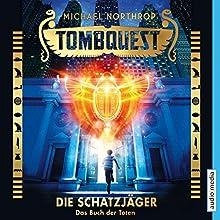 Das Buch der Toten (Tombquest - Die Schatzjäger 1) Hörbuch von Michael Northrop Gesprochen von: Johannes Raspe