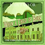 When a Child Is Born: A Chronicles of St. Mary's Short Story | Jodi Taylor