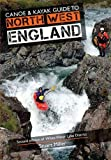 Stuart Miller Canoe & Kayak Guide to North West England: 2nd edition of White Water Lake District