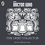 The Grief Collector: A Time Lord Fairy Tale | Justin Richards