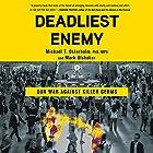 Deadliest Enemy: Our War Against Killer Germs Hörbuch von Michael T. Osterholm, Mark Olshaker Gesprochen von: Jamie Renell