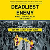 Deadliest Enemy: Our War Against Killer Germs | [Michael T. Osterholm, Mark Olshaker]